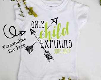 Only Child Expiring Soon Big Brother Big Sister Youth Announcement T-shirt Customize Color and Date
