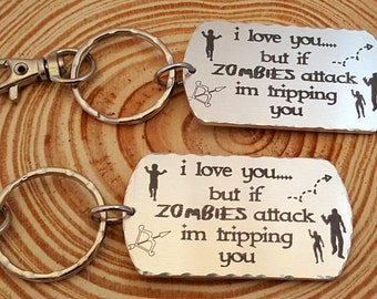 I love you-but if Zombies attack I'm Tripping You - Engraved Friendship Key Chains | The Walking Dead Inspired | For two friends