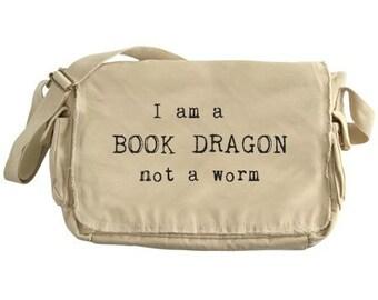 I am a BOOK DRAGON not a worm Bookish Messenger Bag - Makes Great Dads Diaper Bag!