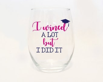 I Wined a Lot But I Did It Graduation Stemless Wine Glass / Bachelor's Degree / Graduation Present / College Graduation / College Grad
