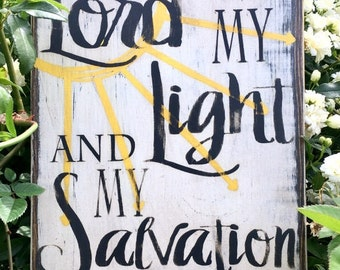 FREE SHIPPING, The Lord is My Light and My Salvation, Custom Sign, Christian Sign, Spiritual Sign, Rustic Signs, Wood Signs, Hand Painted