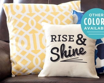 Rise and Shine Pillow - Decorative Pillow - Throw Pillow - Quote Pillow