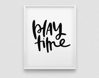 play time print // black and white kids room print // hand lettered print // playroom print  // nursery print // kids room print