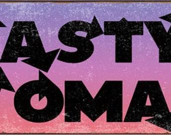 Nasty Woman Metal Sign, Protest, Feminism, Motivational, Positive Living HB7784