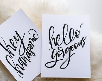 Hey Handsome and Hello Gorgeous Modern Calligraphy Digital Prints
