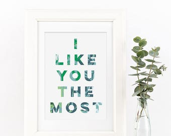I Like You The Most Botanical Typography Print - Botanical Print - Typography Print