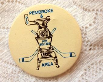 Pembroke and Area Old Pot Bellies pin back, Oldtimers Hockey, Senior Hockey, Vintage Hockey Pin Back, Pot Belly Stove
