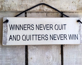 Inspirational Sign. Winners Never Quit. Wood Sign. Motivational Gift. Gift For Men. Gift For Her. Office Sign. Graduation Gift.