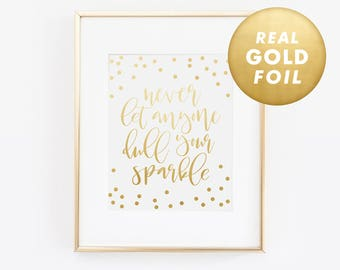 Never Let Anyone Dull Your Sparkle, Metallic Gold Foil, Office Decor, Gold Foil Print, Gold Foil, Gold Decor, Gold Foil Art, Rose Gold Foil