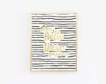 Why Hello There Gorgeous Wall Print, Poster,  typography, modern, black white and gold, marriage print, bedroom decor (1080)