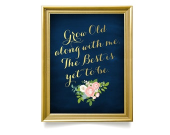 The JENNY . Grow Old Along with Me The Best is Yet to Be Printed Sign or PDF . Gold & Navy Rose Pink Peony Dusty Miller Wedding Reception