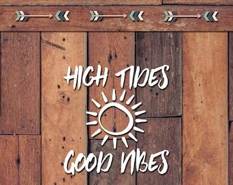 High Tides Good Vibes Decal | Yeti Decal | Yeti Sticker | Tumbler Decal | Car Decal | Vinyl Decal