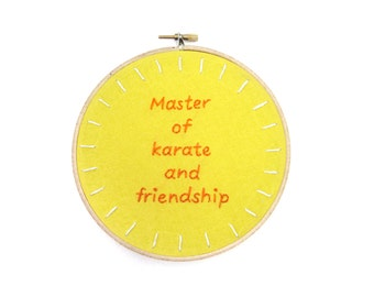 Master Of Karate And Friendship / Always Sunny In Philadelphia / Embroidery Hoop Wall Art / TV Quote Hand Stitched / Funny Dayman Lyric Art