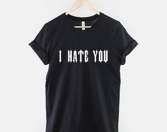 I Hate You T-Shirt - Gothic Grunge Pastel Goth Clothing Shirt