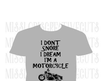 I don't snore  Motorcycle  SVG Cut file  Cricut explore file