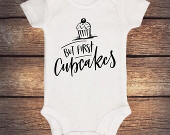But First Cupcake Onesie - 1st Birthday - Birthday gift - Baby Shower Gift - Cupcake - Cake - Birthday Girl - Birthday Oufit - Bodysuit