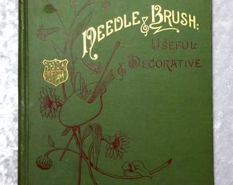 Needle & Brush Embroidery and Painting Book, Antique 1889 Butterick Craft Book, Patterns, Illustratrions, FREE SHIPPING