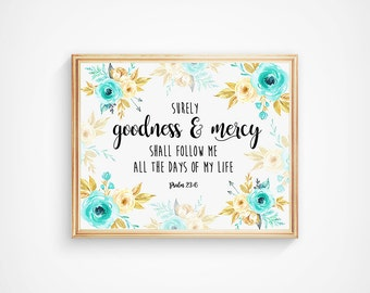 Bible Verse Print Psalm 23:6 Surely Goodness And Mercy Shall Follow Me All The Days Of My Life Christian Scripture Quote Print Wall Art