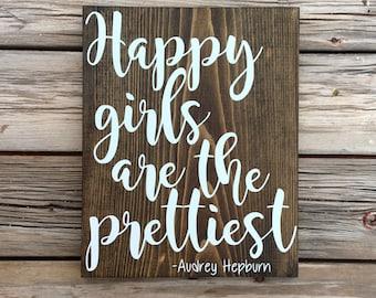 Happy girls are the prettiest - Audrey Hepburn