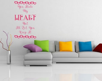 You stole my heart, but I'll let you keep it, love, romance, bedroom, home,  Wall Art Vinyl Decal Sticker