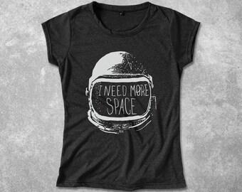 I Need More  Space T Shirt  Science Shirt for Women Cosmonaut Astronaut Helmet  T-shirt  Light, Soft & Comfy Cotton Blend Shirt for her