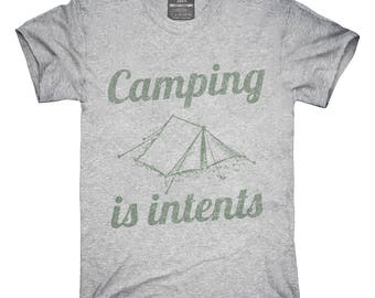 Camping Is Intents T-Shirt, Hoodie, Tank Top, Gifts