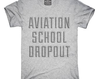 Funny Aviation School Dropout T-Shirt, Hoodie, Tank Top, Gifts