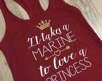 It takes a Marine to love a Princess//Maroon Racerback Tank//USMC Girlfriend/USMC Wife//