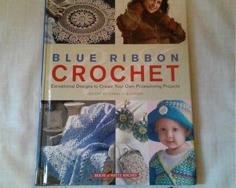 House of White Birches Blue Ribbon Crochet Hardback Book