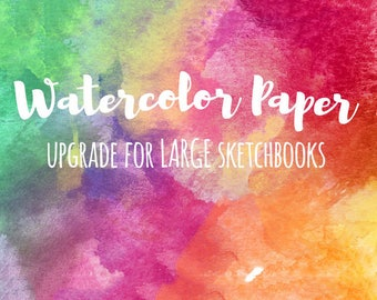 Upgrade: Watercolor Paper · Make your LARGE sketchbook a watercolor journal! 90 lb or 140 lb Watercolor Pages