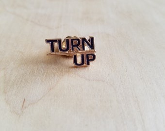 Turn Up Enamel Pin