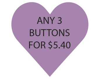 Custom, Set, Button Set, Button Deal, Choose Your Own, Feminist, Feminism, Gift for Feminist, Womens Rights, LGBT, Alien, Cats, Accessory