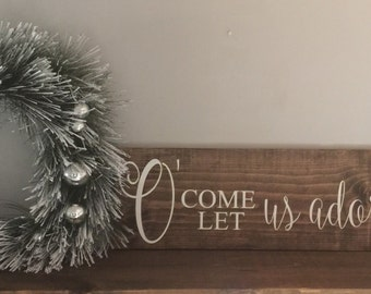 Let us adore him | Wood sign