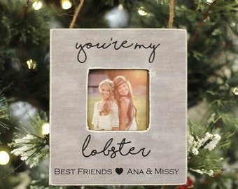 Best Friend Christmas Ornament Gift Personalized Photo Ornament You're My Lobster