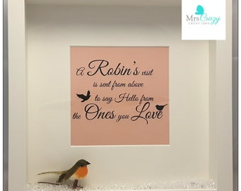 A Robin appears whenever loved ones are near