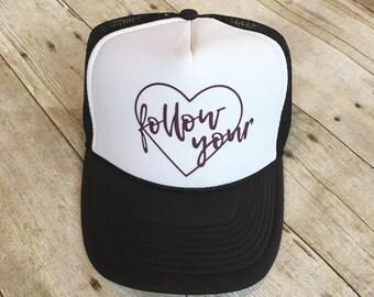 Adult Follow your heart trucker hat