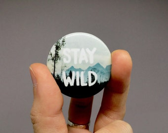 """Stay Wild Pin Back Button (1.25"""") 