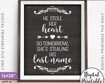 """He Stole Her Heart So Tomorrow She's Stealing His Last Name, Rehearsal Dinner, Instant Download 8x10/16x20"""" Chalkboard Style Printable Sign"""
