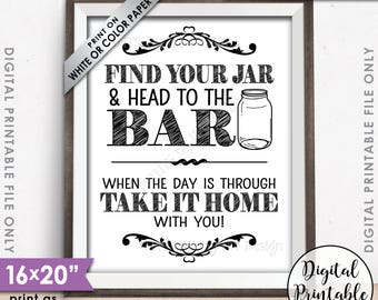 "Find Your Jar and Head to the Bar, Take Your Jar to the Bar & Home With You, Mason Jar Wedding Sign, 8x10/16x20"" Printable Instant Download"
