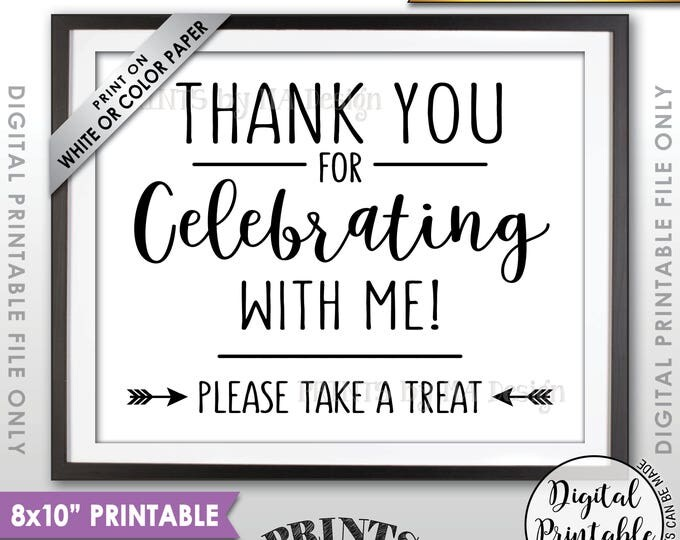"""Thank you for Celebrating With Me Sign, Graduation Party Favor Sign, Take a Treat, Birthday, Sweet 16, 8x10"""" Printable Instant Download"""