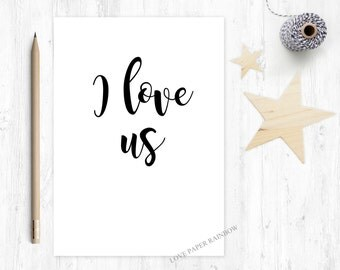 I love us, romantic card, love quote card, valentines day card, valentines card, boyfriend card, girlfriend card, anniversary card