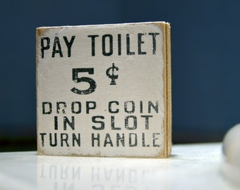 PAY TOILET SIGN   Bathroom Decor Antique Block Sign Vintage Reclaimed Wood  Early Hand Lettering Wooden
