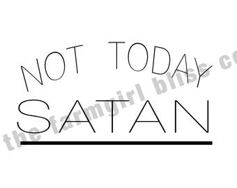 NOT TODAY SATAN instant download file Jpeg