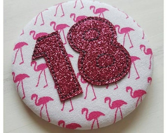 CLEARANCE, 18th birthday badge, flamingo badges, handmade badges, birthday badges