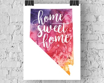 Nevada Home Sweet Home Art Print, NV Watercolor Home Decor Map Print, Giclee State Art, Housewarming Gift, Moving Gift, Hand Lettering