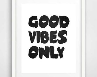 motivational quote, good vibes only, 3 word quotes, inspirational wall art, digital prints, typography poster, printable quotes, wall decor