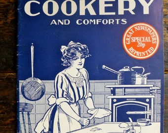 Home Cookery & Comforts 1912 - Reprinted 1973