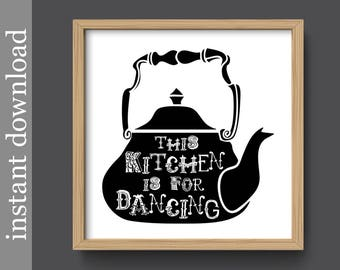 Kitchen Wall Art, Kitchen Printable, Kitchen Dancing, funny kitchen art, kitchen decor, tea kettle art, kitchen download,black white kitchen