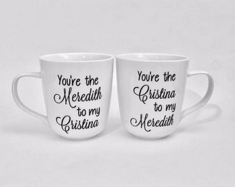 Grey's Coffee Cup Set//Meredith to My Christina//Christina to My Meredith