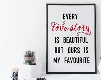 30% Ausverkauf 'Every love story is beautiful but ours is my favourite' Typographie Druck Spruch Bild mit Spruch Schwarz Weiß Druck